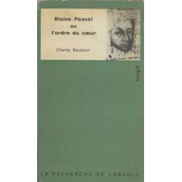 Blaise Pascal ou l'ordre du cœur