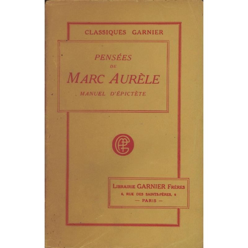 Pensées de Marc Aurèle Antonin précédées de la Vie de cet empereur suivies du Manuel d'Epictète et du Tableau de Cébès