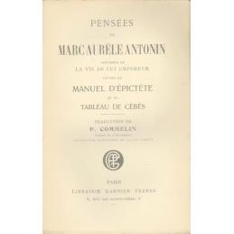 Pensées de Marc Aurèle Antonin, précédées de la vie de cet empereur, suivies du Manuel d'Epictète et du Tableau de Cébès