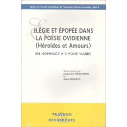 Elégie et épopée dans la poésie ovidienne ( Héroïdes et Amours).