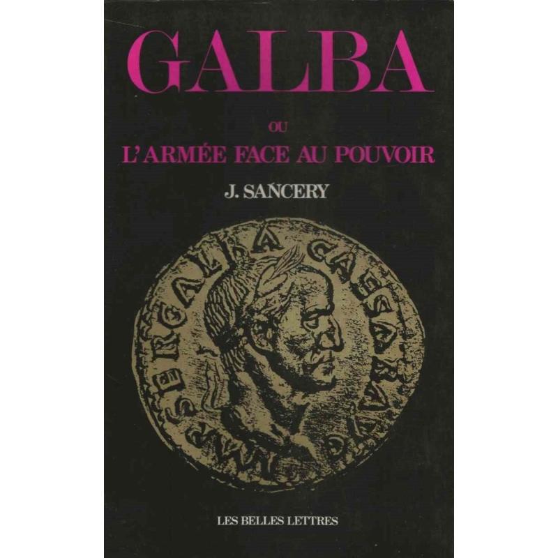 Galba ou l'armée face au pouvoir