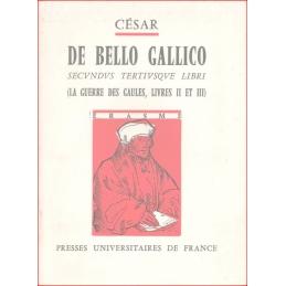 De bello Gallico. Secundus tertiusque libri (La guerre des Gaules). Livre II et III