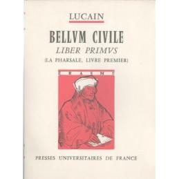 M. Annaeus Lucanus Bellum Civile. Liber primus (La Pharsale, livre premier)