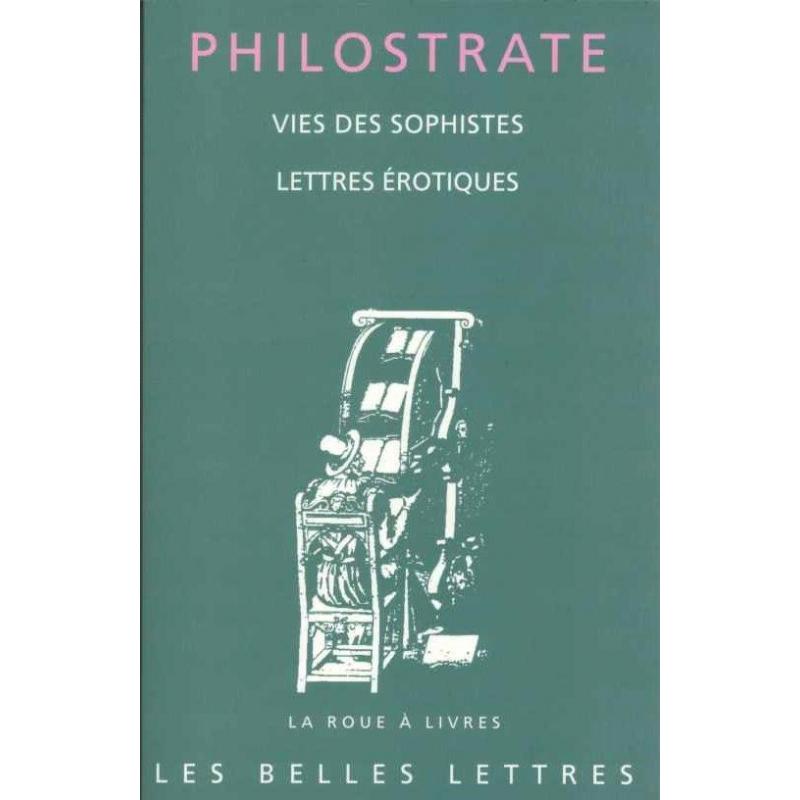 Vies des sophistes suivies de Lettres érotiques