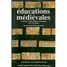 Educations médiévales : L'enfance, L'Ecole, L'Eglise en Occident Ve - XVe siècle