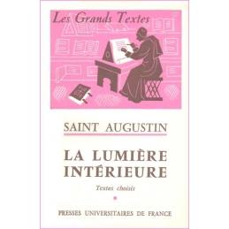 Saint Augustin : La lumière intérieure. Textes choisis