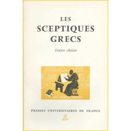 Les Sceptiques grecs. Textes choisis