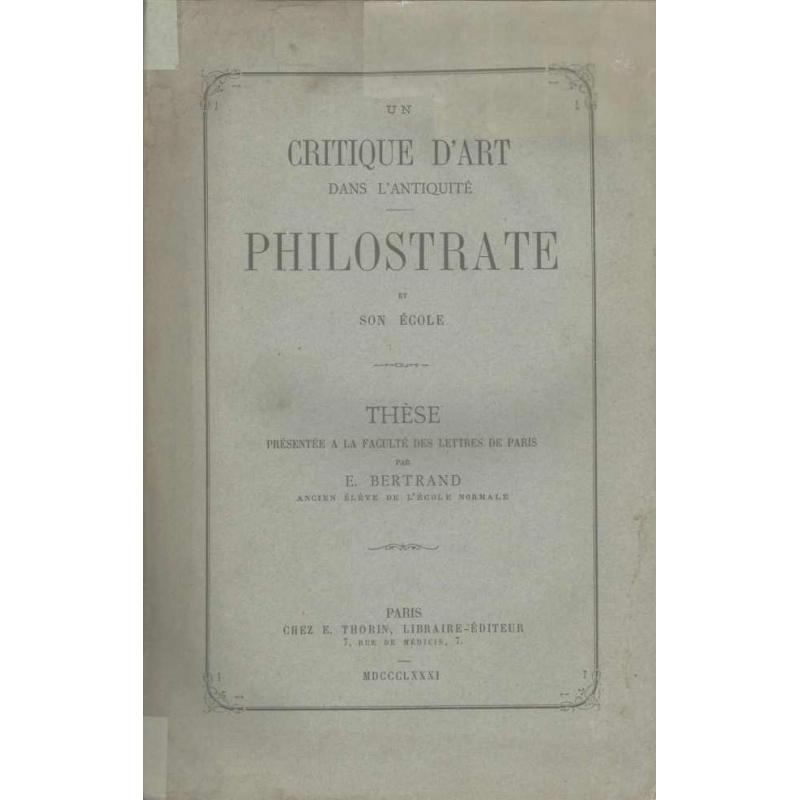 Un critique d'art dans l'antiquité. Philostrate et son école