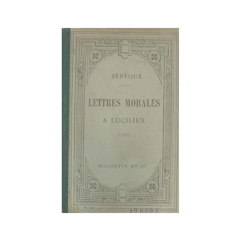 Lettres morales à Lucilius I-XVI
