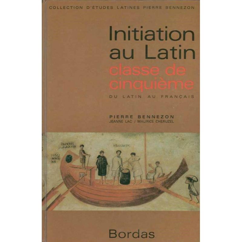 Initiation au latin. Classe de cinquième. Du latin au français
