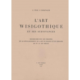 L'art wisigothique et ses survivances