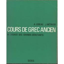 Cours de grec ancien à l'usage des grands débutants