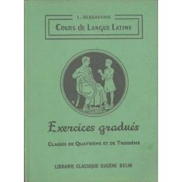 Cours de langue latine. Exercices gradués. Classes de quatrième et de troisième