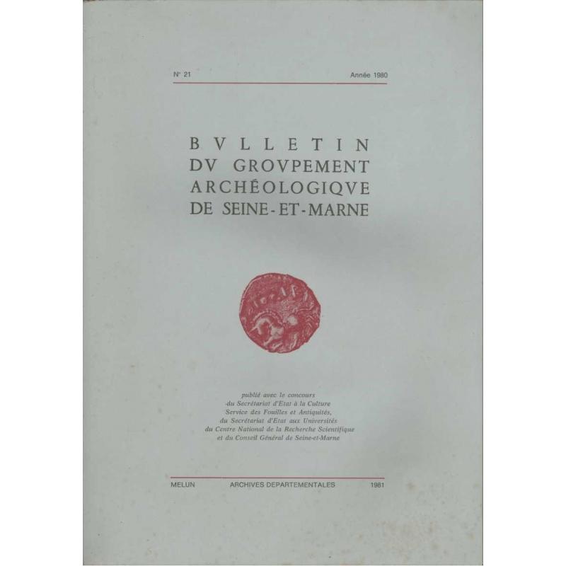 Bulletin du groupement archéologique de Seine-et-Marne. N° 21. Année 1980