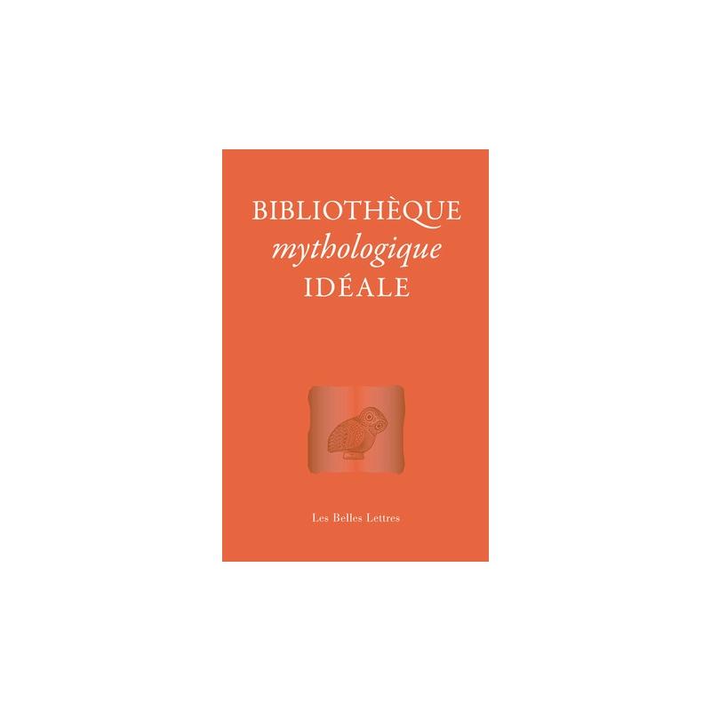Bibliothèque mythologique idéale