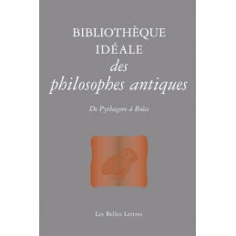 Bibliothèque idéale des philosophes antiques. De Pythagore à Boèce