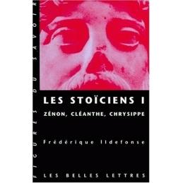Les Stoïciens I. Volume I