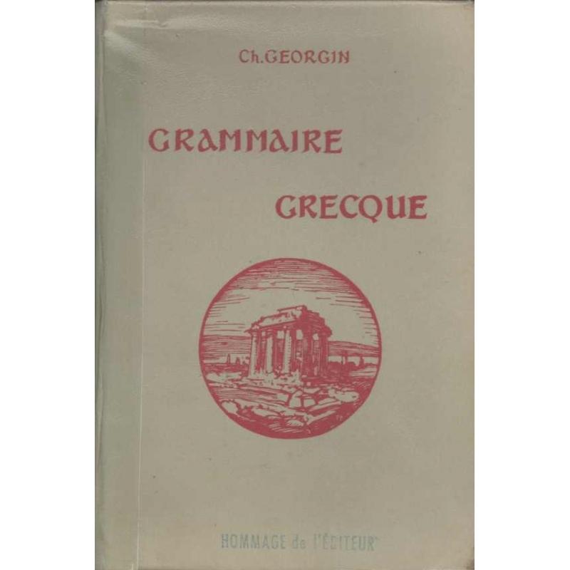 Grammaire grecque pour toutes les classes de l'enseignement secondaire