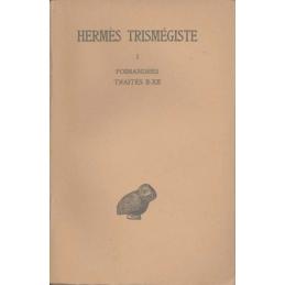 Corpus hermeticum, tome I. Traités I-XII : Poimandrès