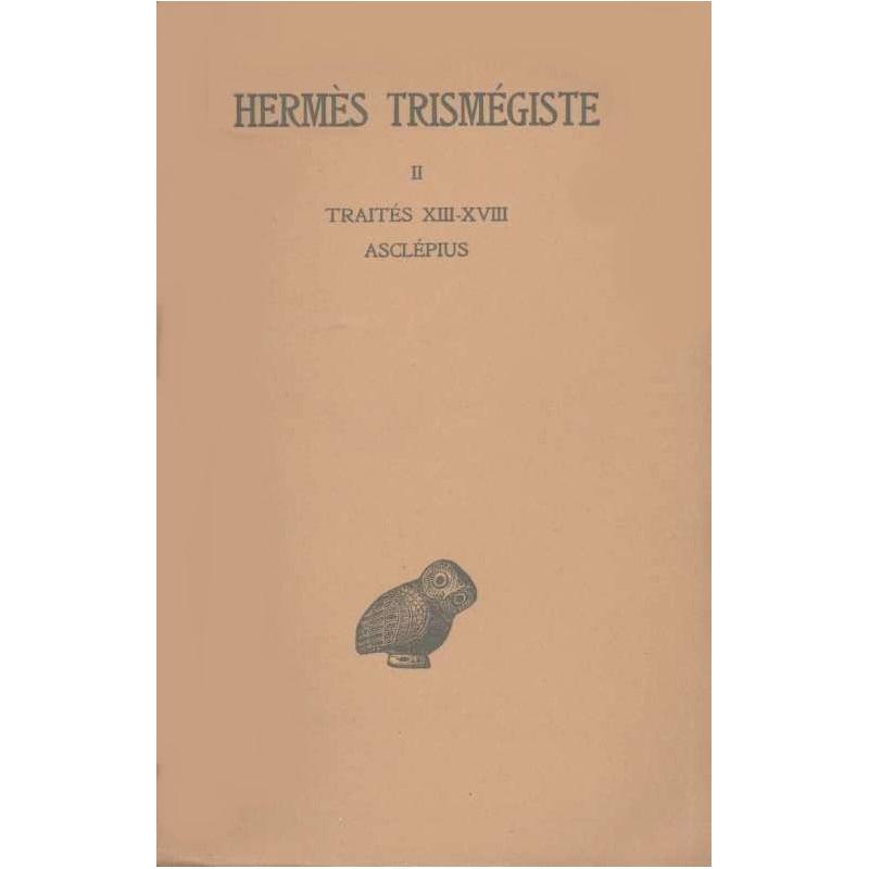Corpus hermeticum, tome II. Traités XIII-XVIII : Asclépius
