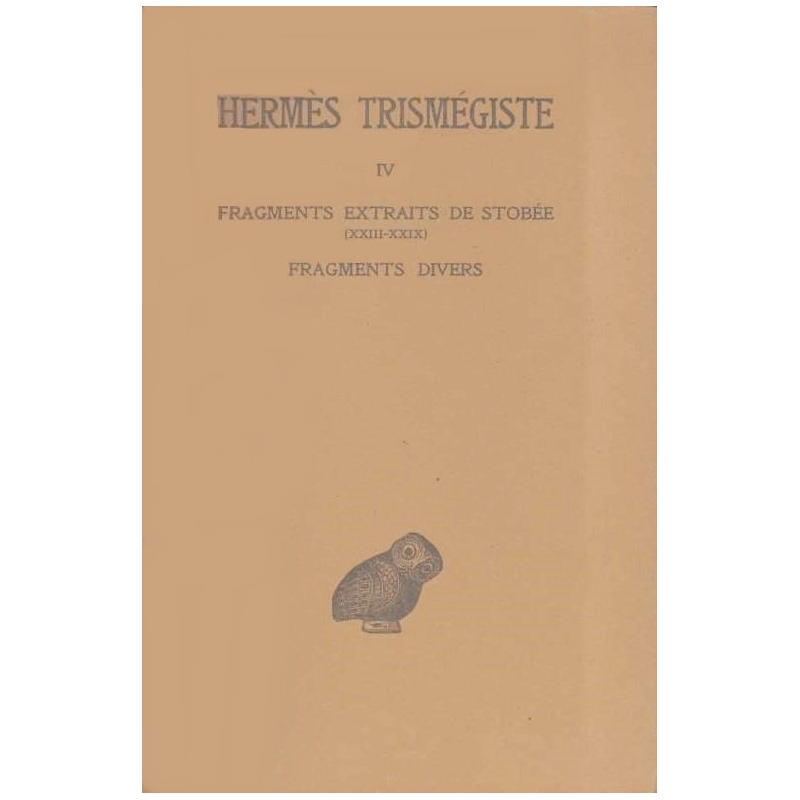Corpus hermeticum. Tome IV : Fragments extraits de Stobée (XXIII-XXIX) - Fragments divers