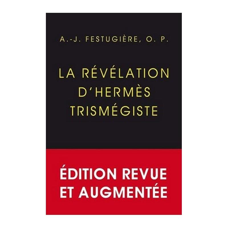 La Révélation d'Hermès Trismégiste. Édition définitive, revue et corrigée