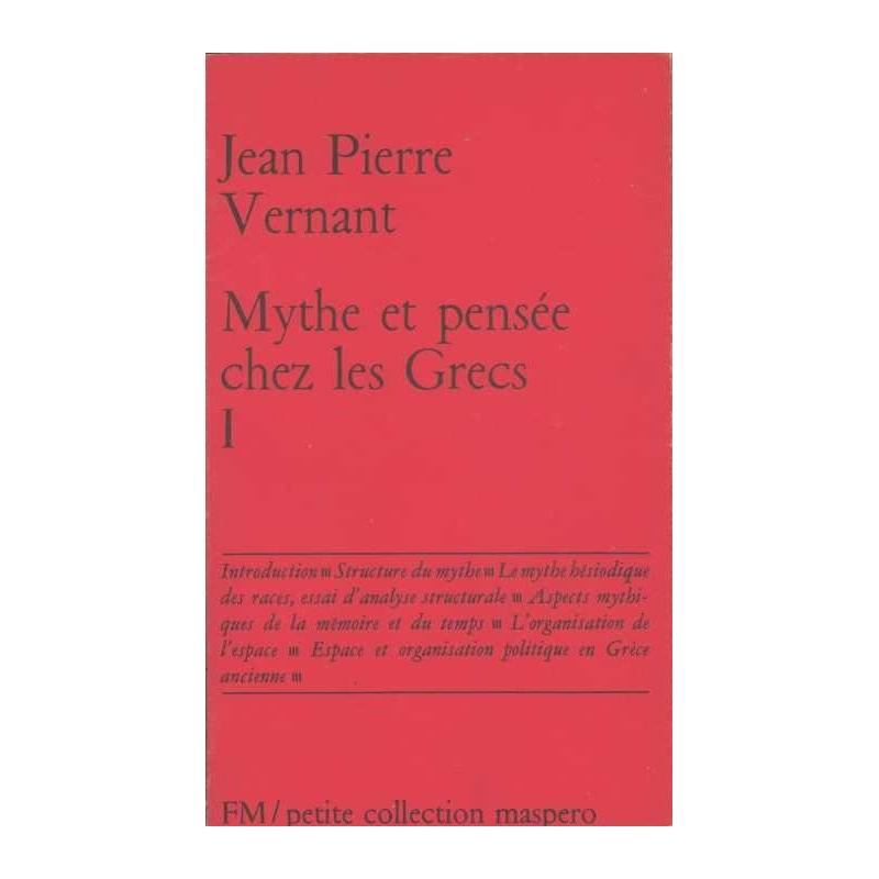 Mythe et pensée chez les grecs. Tome I.