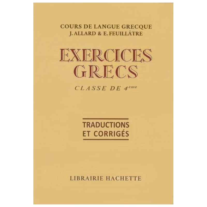 Exercices grecs. Classe de quatrième. Traductions et corrigés