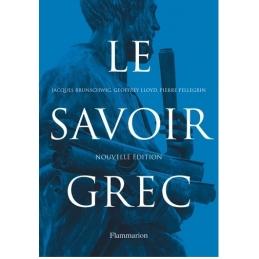 Le Savoir grec. Nouvelle édition
