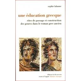 Une éducation grecque. Rites de passage et construction des genres dans le roman grec ancien