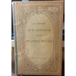 M. Tullii Ciceronis In M. Antonium Oratio Philippica secunda
