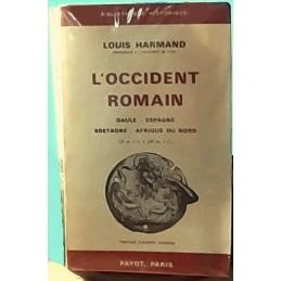 L'occident romain. Gaule - Espagne - Bretagne - Afrique du Nord (31 av. J.-C. à 235 ap. J.-C.