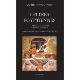 Lettres égyptiennes. La naissance du nouvel empire de Kamosis à Thoutmosis II