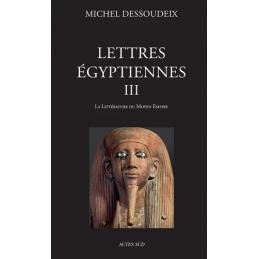 Lettres égyptiennes III. La littérature du Moyen Empire