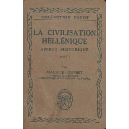 La civilisation hellénique. Aperçu historique. Tome I