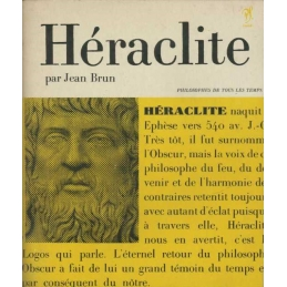 Héraclite ou Le philosophe de l'éternel retour