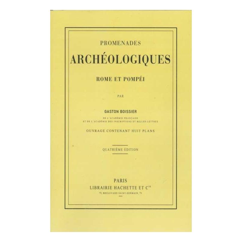 Promenades archéologiques. Rome et Pompéi