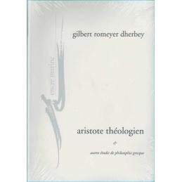 Aristote théologien et autres études de philosophie grecque