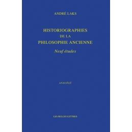 Historiographies de la philosophie ancienne. Neuf études