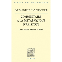 Commentaires à la Métaphysique d'Aristote. Livres Petit Alpha et Beta