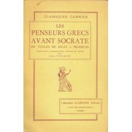 Les penseurs grecs avant Socrate : De Thalès de Milet à Prodicos