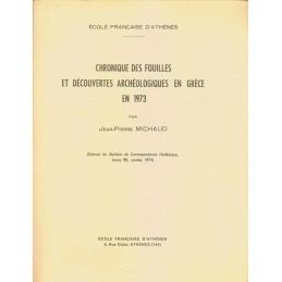 Chronique des fouilles et découvertes archéologiques en Grèce en 1973