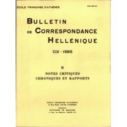 Bulletin de Correspondance Hellénique - CIX - 1985 - II Notes critiques. Chroniques et rapports