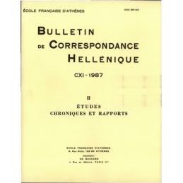 Bulletin de Correspondance Hellénique - CXI - 1987 - II Etudes. Chroniques et rapports