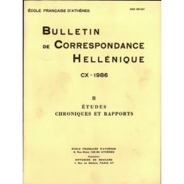 Bulletin de Correspondance Hellénique - CX - 1986 - II Notes critiques. Chroniques et rapports