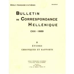 Bulletin de Correspondance Hellénique - CXIII - 1989 - II - Etudes. Chroniques et rapports