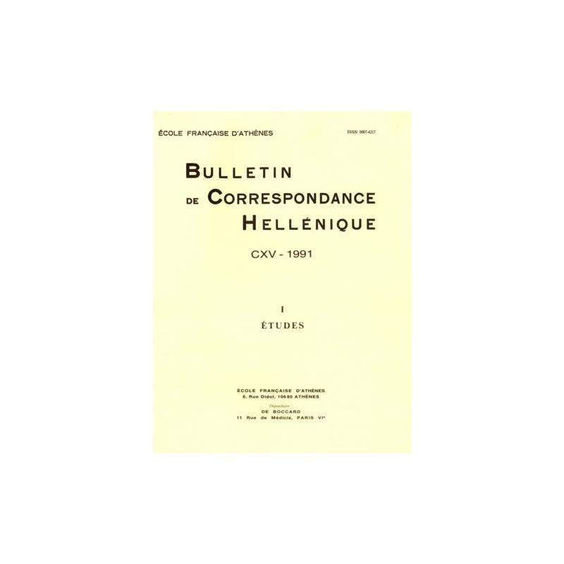 Bulletin de Correspondance Hellénique - CXV - 1991 - I - Etudes