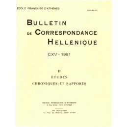 Bulletin de Correspondance Hellénique - CXV - 1991 - II - Etudes. Chroniques et rapports