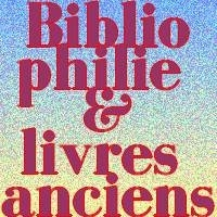 Bibliophilie et livres anciens